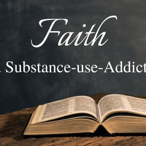 Faith and Substance- Use- Addiction